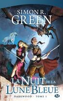 Couverture du livre « Darkwood T.1 ; la nuit de la lune bleue » de Simon R. Green aux éditions Bragelonne