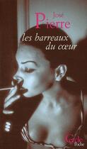 Couverture du livre « Les barreaux du coeur » de Jose Pierre aux éditions Le Cercle