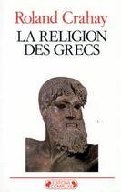 Couverture du livre « La religion des grecs » de Crahay. Roland/ aux éditions Complexe