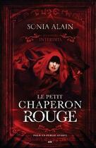 Couverture du livre « Le petit chaperon rouge ; les contes interdits » de Sonia Alain aux éditions Ada