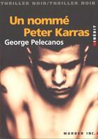Couverture du livre « Un Nomme Peter Karras » de Georges Pellecanos aux éditions Vauvenargues