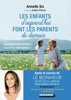 Couverture du livre « Les enfants d'aujourd'hui font les parents de demain » de Armelle Six aux éditions Leduc.s