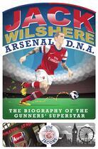 Couverture du livre « Jack Wilshere - Arsenal DNA » de Jacobs Joe aux éditions Blake John