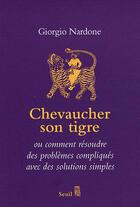 Couverture du livre « Chevaucher son tigre » de Giorgio Nardone aux éditions Seuil