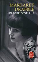 Couverture du livre « Un bébé d'or pur » de Margaret Drabble aux éditions Lgf
