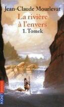 Couverture du livre « La rivière à l'envers t.1 ; Tomek » de Jean-Claude Mourlevat aux éditions 12-21