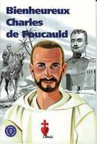 Couverture du livre « Bienheureux Charles De Foucauld (Chemins De Lumiere N 9) » de Jean Vignon aux éditions Clovis