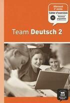 Couverture du livre « TEAM DEUTSCH 2 ; allemand ; 2e année ; cahier d'activités » de Collectif aux éditions La Maison Des Langues