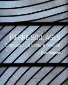 Couverture du livre « Pierre Soulages ; Conques / la lumière révélée » de Bruno Duborgel aux éditions Bernard Chauveau