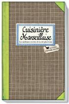 Couverture du livre « Cuisiniere marseillaise ; les meilleures recettes de la cité phoceénne » de Sonia Ezgulian aux éditions Les Cuisinieres