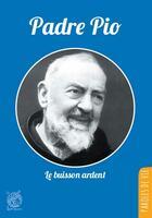 Couverture du livre « Padre Pio ; le buisson ardent » de Jean-Dominique Dubois aux éditions Livre Ouvert