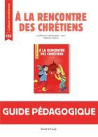 Couverture du livre « À la rencontre des chrétiens ; CE2 ; livre du maître » de Delphine Pasteau aux éditions Mame