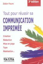 Couverture du livre « Tout reussir comm imprimee 3ed (3e édition) » de Didier Faure aux éditions Maxima Laurent Du Mesnil