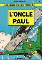 Couverture du livre « Les meilleures histoires de l'oncle Paul t.1 » de Gilles Van Dessel aux éditions Pan Pan