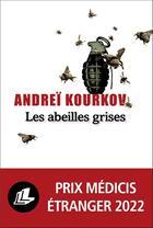 Couverture du livre « Les abeilles grises » de Andrei Kourkov aux éditions Liana Levi
