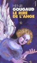 Couverture du livre « Le rire de l'ange » de Henri Gougaud aux éditions Points