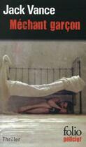 Couverture du livre « Méchant garçon » de Jack Vance aux éditions Gallimard