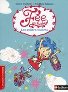Couverture du livre « Fée en herbe t.3 ; les rollers volants » de Frederic Rebena et Claire Paoletti aux éditions Nathan