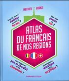 Couverture du livre « Atlas du français de nos régions » de Mathieu Avanzi aux éditions Armand Colin