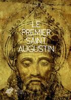 Couverture du livre « Le Premier Saint Augustin » de Stephane Ratti aux éditions Belles Lettres