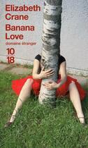 Couverture du livre « Banana love » de Elizabeth Crane aux éditions 10/18