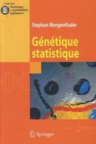 Couverture du livre « Génétique statistique » de Stephane Morgenthaler aux éditions Springer
