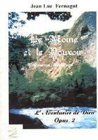 Couverture du livre « Moine Et Le Pouvoir (Le) » de Jean Luc Fernagut aux éditions Abm Courtomer