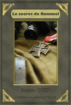 Couverture du livre « Le secret de Rommel » de Benjamin Courset aux éditions Les Plumes D'ocris