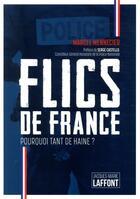 Couverture du livre « Flics de France, de héros à salauds : pourquoi tant de haine ? » de Marcel Mennecier aux éditions Kiwi