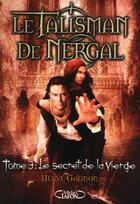 Couverture du livre « Le talisman de Nergal t.3 ; le secret de la vierge » de Herve Gagnon aux éditions Michel Lafon