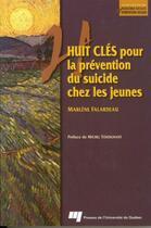 Couverture du livre « Huit clés pour la prévention du suicide chez les jeunes » de Marlene Falardeau aux éditions Presses De L'universite Du Quebec