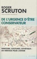 Couverture du livre « De l'urgence d'être conservateur » de Roger Scruton aux éditions L'artilleur
