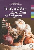 Couverture du livre « Tout est bon dans l'ail et l'oignon » de Valery Maitre De Kroon et Claire Martel aux éditions Sud Ouest Editions