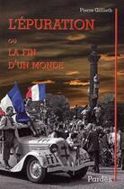 Couverture du livre « L'épuration ou la fin d'un monde » de Pierre Gillieth aux éditions Pardes