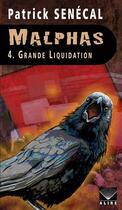 Couverture du livre « Malphas T.4 ; grande liquidation » de Patrick Senecal aux éditions Alire