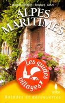 Couverture du livre « LES GUIDES VILLAGES ; Alpes-Maritimes » de J. Drouin et B. Giani aux éditions Sequoia
