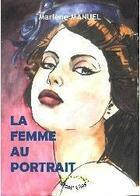 Couverture du livre « La femme au portrait » de Marlene Manuel aux éditions Pastelles