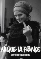 Couverture du livre « Nique la France ; devoir d'insolence » de Said Bouamama aux éditions Zep