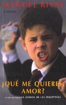 Couverture du livre « Que Me Quieres Amor? » de Manuel Rivas aux éditions Celesa