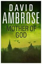 Couverture du livre « Mother of God » de David Ambrose aux éditions Simon And Schuster Uk