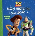 Couverture du livre « Toy Story ; l'histoire du film » de Disney Pixar aux éditions Disney Hachette