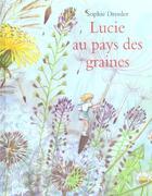 Couverture du livre « Lucie au pays des graines » de Sophie Dressler aux éditions Ecole Des Loisirs