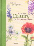 Couverture du livre « Carnet nature de l'aquarelliste (le) » de Patricia Seligman aux éditions Mango