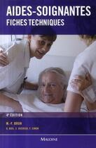 Couverture du livre « Aides-soignantes ; fiches techniques (4e édition) » de Brun M -F Et A aux éditions Maloine