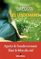 Couverture du livre « Les lendemains » de Melissa Da Costa aux éditions Albin Michel