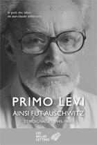 Couverture du livre « Ce fut Auschwitz ; témoignages (1945-1986) » de Primo Levi et Leonardo De Benedetti aux éditions Belles Lettres