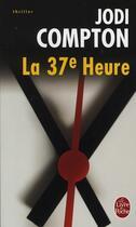 Couverture du livre « La 37ème heure » de Compton-J aux éditions Lgf