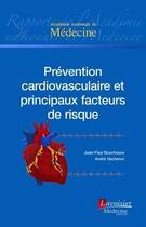 Couverture du livre « Prévention cardiovasculaire et principaux facteurs de risque » de Jean-Paul Bounhoure et Andre Vacheron aux éditions Medecine Sciences Publications