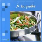 Couverture du livre « À la poêle » de Collectif aux éditions Clorophyl