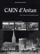 Couverture du livre « Caen d'antan ; Caen à travers la carte postale ancienne » de Muriel Maurice-Juhasz aux éditions Herve Chopin